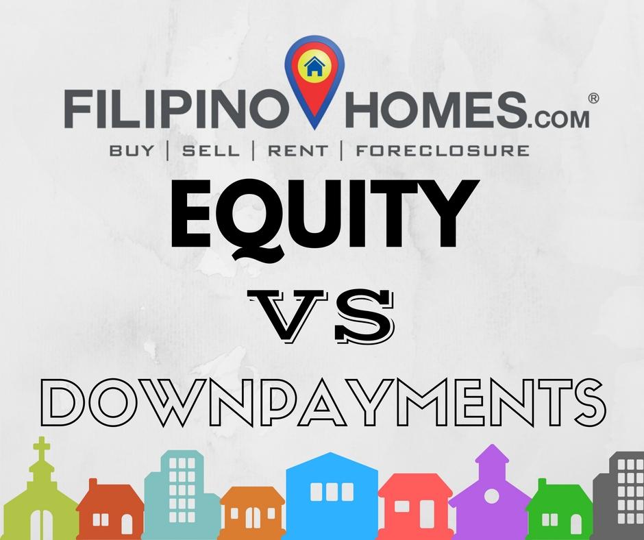 equity-vs-downpayment-filipino-homes - Filipino Homes