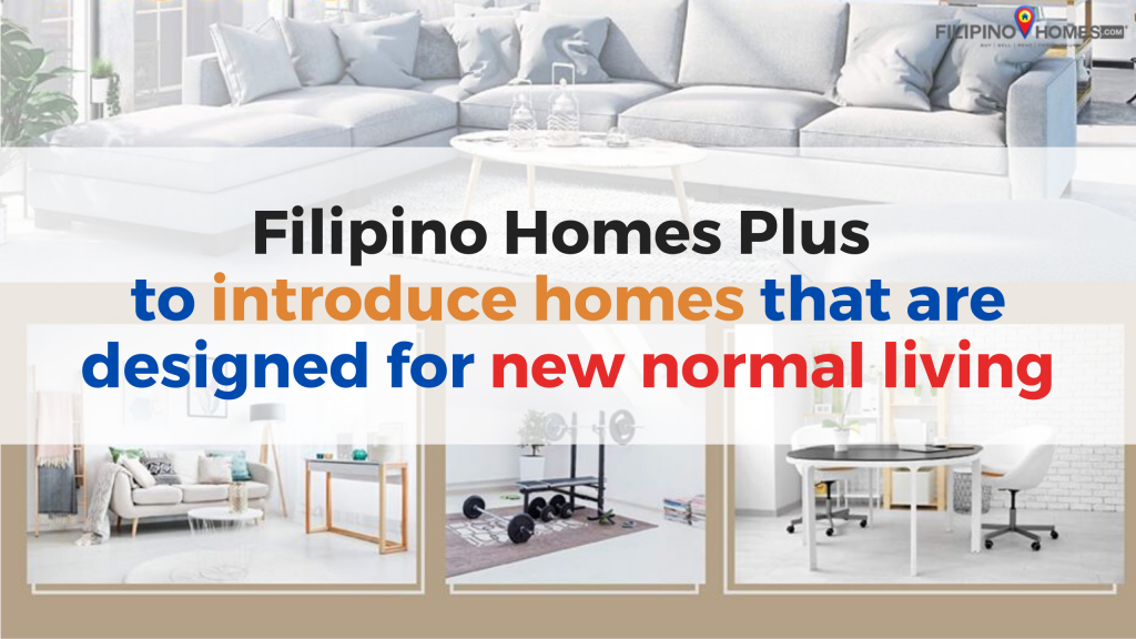 Filipino Homes Plus to introduce homes that are designed for new normal living